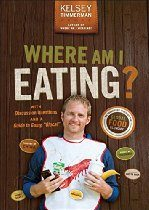 """Where Am I Eating: An Adventure Through the Global Food Economy with Discussion Questions and a Guide to Going """"Glocal"""""""